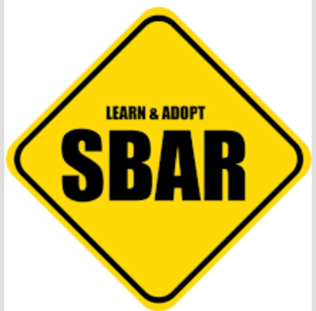 SBAR— Better Communication; Better Solutions